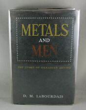 METALS AND MEN (1957) 1st Ed - RARE cond - by D.M. LeBourdais (VG+/NrFINE) hc/dj