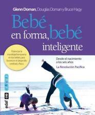 Bebe en forma, bebe inteligente (Spanish Edition) by Glenn Doman in Used - Very