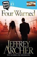 Archer, Jeffrey, Four Warned (Quick Reads B), Very Good Book