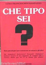 CHE TIPO SEI I test psicologici per conoscere Luisa Franceschini Rampazzo di e