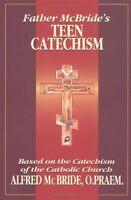 Father McBrides Teen Catechism by REV Fr Alfred McBride O.Praem.