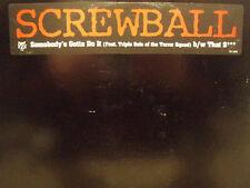 "SCREWBALL - SOMEBODY'S GOTTA DO IT / THAT SH*T (12"")  2000  RARE!!  TRIPLE SEIS"
