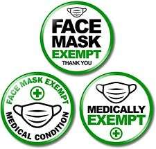 3 x Exempt from Wearing Face Covering 32mm BUTTON PIN BADGES Medical Alert Green