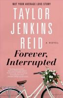 Forever, Interrupted, Paperback by Reid, Taylor Jenkins, Like New Used, Free ...