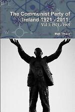 The Communist Party of Ireland 1921 - 2011 by Matt Treacy (2012, Paperback)
