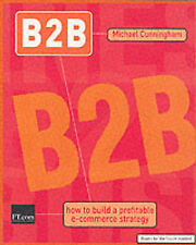 Very Good, B2B Business to Business - The Path to Profit: How to build a profita