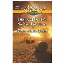 No Place Like Home and Dream a Little Dream by Clopton, Debra