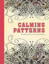 Adult Coloring Books : Calming Patterns : Portable Coloring for Creative Adults
