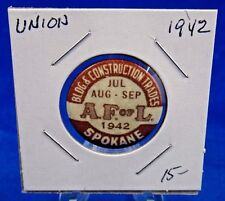 1942 Building & Construction Trades Spokane Jul-Sep Union Pin Pinback Button 1""