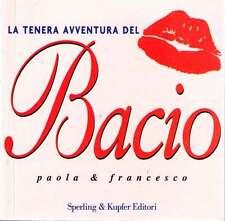 La tenera avventura del bacio - Paola & Francesco - Libro Nuovo in offerta!