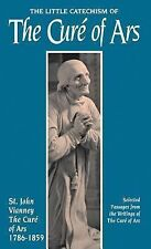 The Little Catechism of the Cure of Ars by John Vianney (1994, Paperback,...