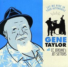 Gene Taylor - Let Me Ride in Your Automobile [New CD]