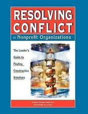 Resolving Conflict in Nonprofit Organizations: The Leader's Guide to-ExLibrary