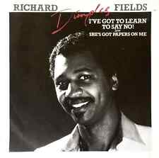 """RICHARD """"DIMPLES"""" FIELDS - I've Got To Learn To Say No! (7"""") (EX/G-VG)"""