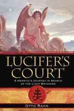 Lucifer's Court: A Heretic's Journey in Search of the Light Bringers-Otto Rahn