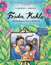 Anholt's Artists: Frida Kahlo and the Bravest Girl in the World by Laurence...