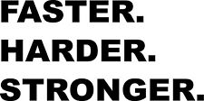 """Faster. Harder. Stronger. Vinyl Decal Home Décor 15"""" x 30"""""""