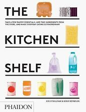 The Kitchen Shelf: Take a few pantry essentials, add two ingredients and make ev