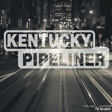 Kentucky Pipeliner Pipe Liner Decal Vinyl Oil Gas Pipeline Sticker Louisville