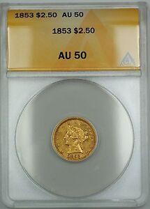 1853 $2.50 Liberty Quarter Eagle Gold Coin ANACS AU-50