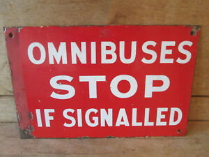 Omnibuses Stop if signalled sign. bus sign. coach sign.enamel sign.vintage sign.