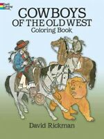 Cowboys of the Old West Coloring Book, Paperback by Rickman, David, Brand New...