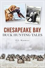 CHESAPEAKE BAY DUCK HUNTING TALES - MARSHALL, C. L. - NEW PAPERBACK BOOK