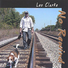 LEO CLARKE  -  NO REWIND, NEW - SEALED