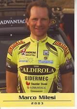 CYCLISME carte cycliste  MARCO MILESI  équipe VINI CALDIROLA 2003