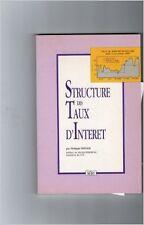 Philippe Spieser - La structure des taux d'intérêt - 1991 - Broché