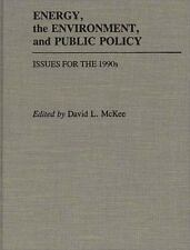 Energy, the Environment, and Public Policy: Issues for the 1990s: By David L....
