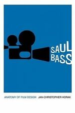 USED (GD) Saul Bass: Anatomy of Film Design (Screen Classics) by Jan-Christopher