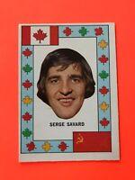 SERGE SAVARD 1972-73 O-PEE-CHEE TEAM CANADA HOCKEY CARD #25