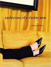 Confessions of a Slacker Mom, Mead-ferro, Muffy, Good Book