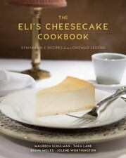 The Eli's Cheesecake Cookbook: Remarkable Recipes from a Chicago Legend: By S...