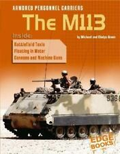 Armored Personnel Carriers: The M113 (Edge Books-ExLibrary
