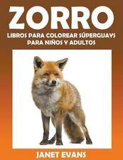 Zorro : Libros para Colorear Superguays para Ninos y Adultos by Janet Evans...