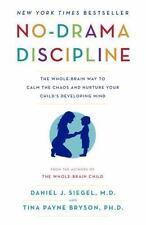 No-Drama Discipline: The Whole-Brain Way to Calm the Chaos &... [ĒßØØḱ]