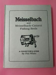 Meisselbach Catucci Fishing Reels Collectors Guide Book HC