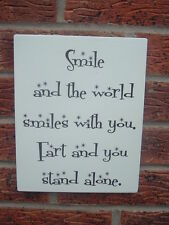 Smile and the world smiles fart sign shabby vintage chic large new design 10x8