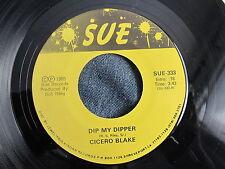 CHICAGO BLUES/SOUL 45: CICERO BLAKE Dip My Dipper/Be Good to Me SUE 333