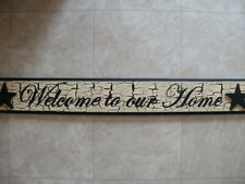 Welcome to our Home Primitive (Rustic) Wood Sign
