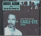 CD 12T EAGLE EYE CHERRY LIVING IN THE PRESENT FUTURE NEUF SCELLE 2000