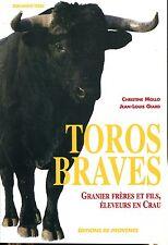 TOROS BRAVES  - Granier frères et fils, éleveurs en Crau.TOROS ESPAGNOLS CORRIDA