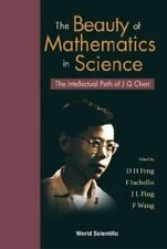 Beauty of Mathematics in Science, The: The Intellectual Path of J Q Chen