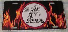 NOVELTY RETRO LICENSE PLATE WE FIND EM' HOT AND LEAVE EM' WET LP-1305