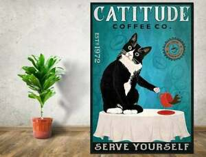 Catitude Coffee co Serve Yourself (No Framed Poster or Framed Canvas )