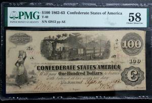 T-40  1862 $100 Confederate Paper Money PMG 58 ALMOST UNC PF-1 CSA  R3