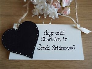Bridesmaid/Flower Girl  Page boy Chalkboard Countdown Gift wooden sign/plaque