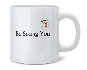 Be Seeing You Number 6 Cult 12 oz Coffee Mug